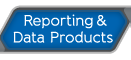 Reporting and Data Products